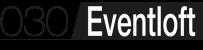 030 Eventloft